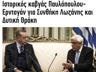 Φωτογραφία για Ιστορικός καβγάς Παυλόπουλου -Ερντογάν για Συνθήκη Λωζάνης και Δυτική Θράκη