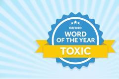 Λεξικό της Οξφόρδης: Η ελληνική λέξη «τοξικός» είναι η λέξη της χρονιάς για το 2018