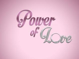 Φωτογραφία για Power of love: Πρόωρο τέλος λόγω εκλογών