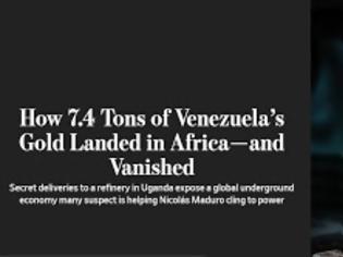 Φωτογραφία για Wall Street Journal: 7,4 τόνοι χρυσού της Βενεζουέλας «έκαναν» φτερά στην Ουγκάντα