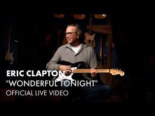 Φωτογραφία για Eric Clapton - Wonderful Tonight (Official Live Video)