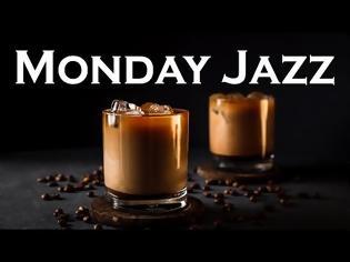 Φωτογραφία για Monday JAZZ - Relaxing Morning Jazz JAZZ - Relaxing Morning Jazz Music - Piano Background Jazz Music